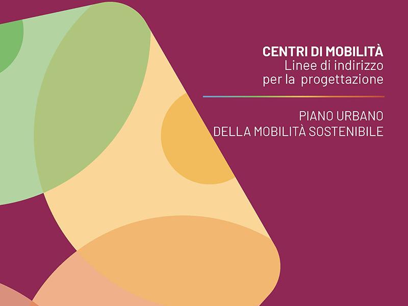 Pubblicate le Linee di indirizzo per la progettazione e la realizzazione dei Centri di Mobilità